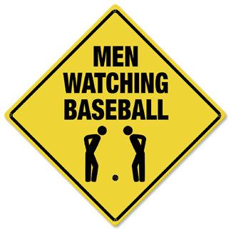 Men Watching Baseball Caution Metal Sign