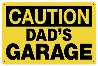 Dads Garage Caution Metal Sign
