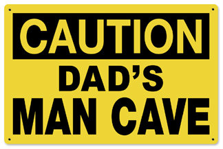 Dads Man Cave Caution Metal Sign