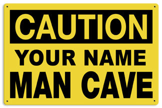 Personalized Man Cave Caution Metal Sign - Personalize with Your Name Here