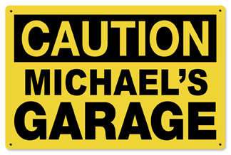 Personalized Garage Caution Metal Sign