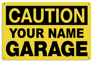 Personalized Garage Caution Metal Sign - Personalize with Your Name Here