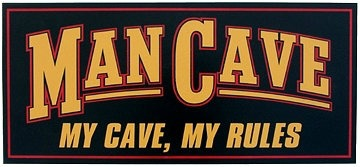 Man Cave Sign - My Cave, My Rules