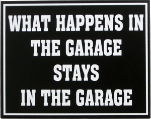 What Happens In The Garage Stays In The Garage Sign - Wood Wall Plaque