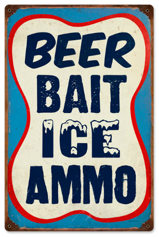Beer Bait Ice Ammo Vintage Metal Sign