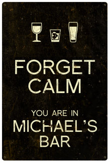 Personalized Forget Calm Metal Sign - Bar