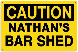Personalized Bar Shed Caution Metal Sign