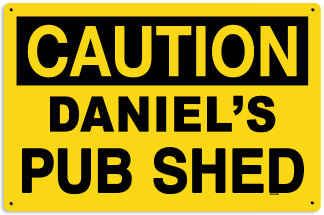 Personalized Pub Shed Caution Metal Sign