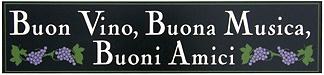 Buon Vino, Buona Musica, Buoni Amici Italian Sign