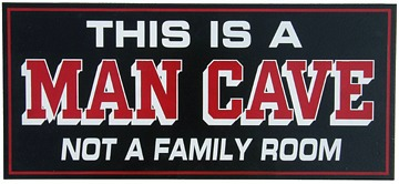 Man Cave Sign - This Is A Man Cave Not A Family Room