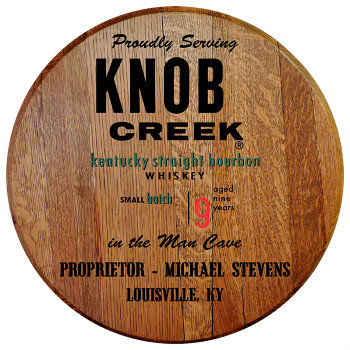 Personalized Knob Creek Barrel Head Sign - Man Cave version with Name and City, State abbreviation