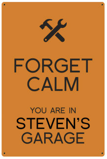 Personalized Forget Calm Metal Sign - Garage - Orange