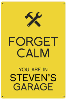 Personalized Forget Calm Metal Sign - Garage - Yellow
