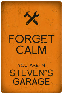 Personalized Forget Calm Vintage Metal Sign - Garage - Orange