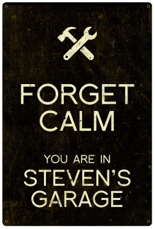 Personalized Forget Calm Vintage Metal Sign - Garage - Black