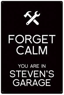 Personalized Forget Calm Metal Sign - Garage - Black