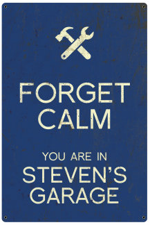 Personalized Forget Calm Vintage Metal Sign - Garage - Blue