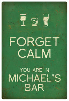 Personalized Forget Calm Vintage Metal Sign - Bar - Green