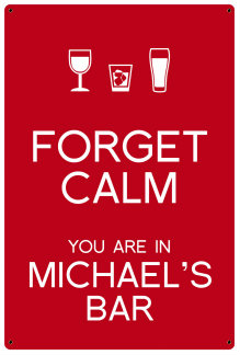 Personalized Forget Calm Metal Sign - Bar - Red
