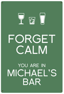 Personalized Forget Calm Metal Sign - Bar - Green