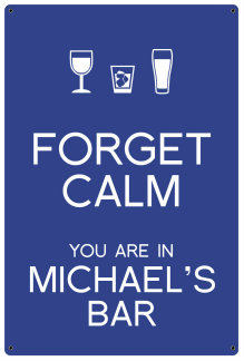 Personalized Forget Calm Metal Sign - Bar - Blue
