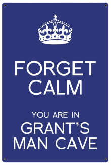 Personalized Forget Calm Metal Sign - Man Cave - Blue