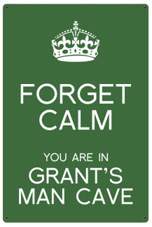 Personalized Forget Calm Metal Sign - Man Cave - Green
