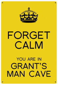 Personalized Forget Calm Metal Sign - Man Cave - Yellow