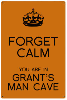 Personalized Forget Calm Metal Sign - Man Cave - Orange