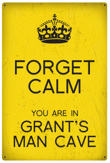 Personalized Forget Calm Vintage Metal Sign - Man Cave - Yellow