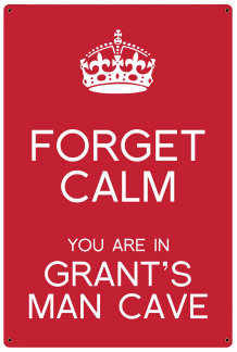 Personalized Forget Calm Metal Sign - Man Cave - Red