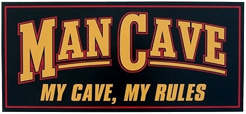 Man Cave - My Cave, My Rules